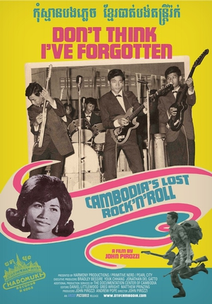 Don\'t Think I\'ve Forgotten: Cambodia\'s Lost Rock and Roll